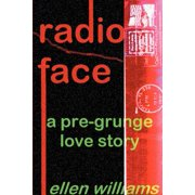 Radio Face : A Pre-Grunge Love Story