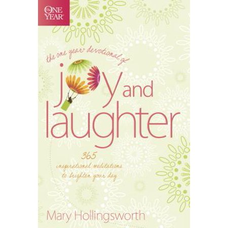 The One Year Devotional of Joy and Laughter : 365 Inspirational Meditations to Brighten Your