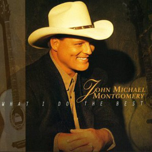 John Michael Montgomery - What I Do the Best [CD]