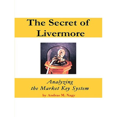 The Secret of Livermore : Analyzing the Market Key