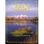 Grand Teton: Children Of The Rockies - eBook