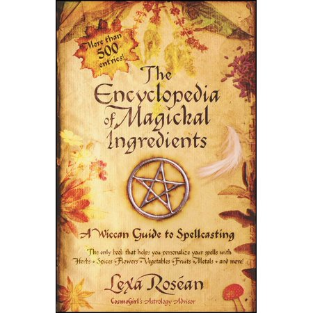 The Encyclopedia of Magickal Ingredients : A Wiccan Guide to - Wiccan Star