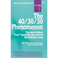 """Keats Good Health Guides: The 40/30/30 Phenomenon the Easy-To-Follow, """"Zone""""-Based Diet Plan Tailored for Individual Needs (Paperback)"""