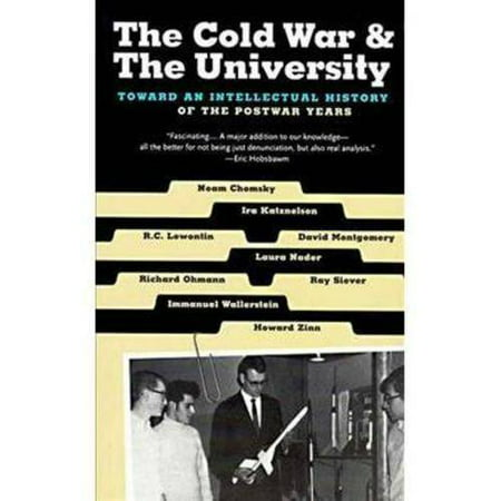 The Cold War & the University: Toward an Intellectual History of the Postwar Years