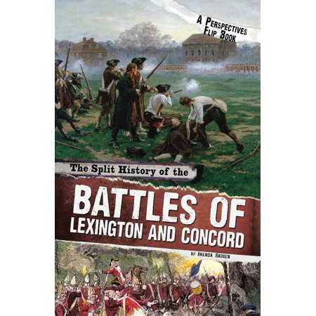 The Split History of the Battles of Lexington and Concord: A Perspectives Flip Book -