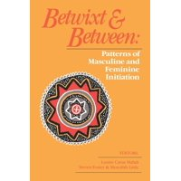 Betwixt and Between: Patterns of Masculine and Feminine Initiation (Paperback)