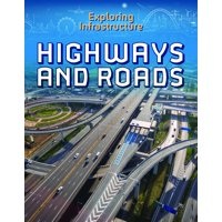 Exploring Infrastructure: Highways and Roads (Hardcover)