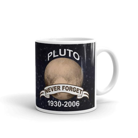 Pluto Never Forget 1930-2006 Pluto Space Travel Funny Science Gag Coffee Tea Ceramic Mug Office Work Cup Gift 11 oz - Science Cup