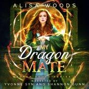 My Dragon Mate (Broken Souls 3) - Audiobook