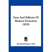 Facts and Fallacies of Modern Protection (1879)