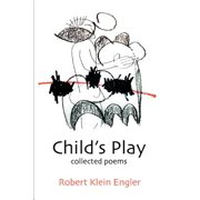 Child's Play : Collected Poems