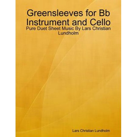 Greensleeves for Bb Instrument and Cello - Pure Duet Sheet Music By Lars Christian Lundholm - eBook (Halloween Cello Sheet Music)