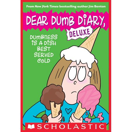 Dumbness is a Dish Best Served Cold (Dear Dumb Diary: Deluxe) -