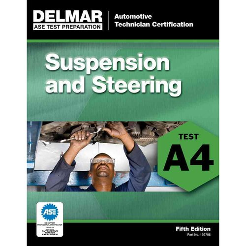 Suspension and Steering (A4): Ase Test Preparation