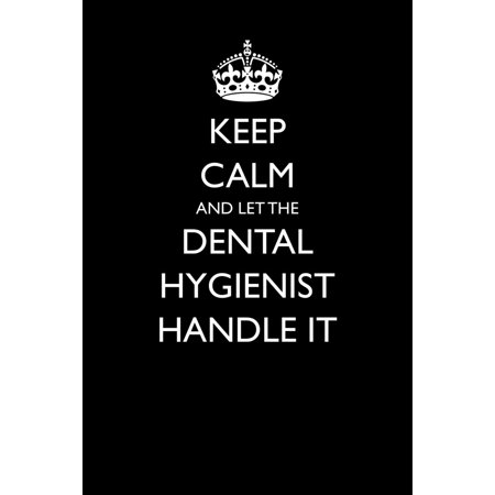 Keep Calm and Let the Dental Hygienist Handle It: Blank Lined Journal - Dental Hygienist Halloween Costume