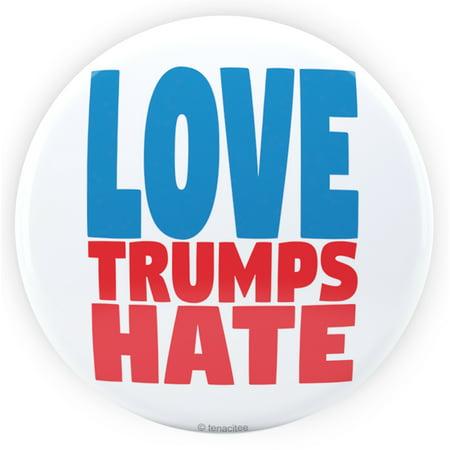 Tenacitee Love Trumps Hate Pinback Button, - Large Pinback Button