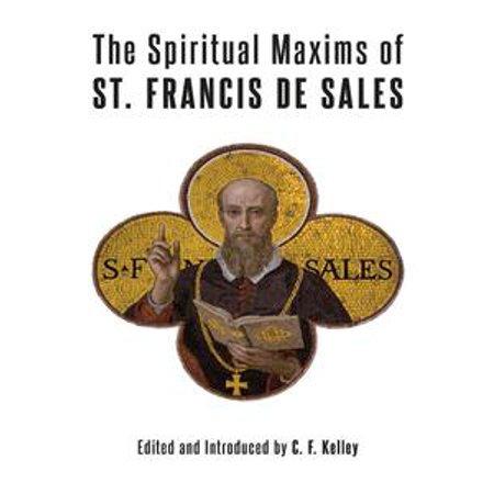 The Spiritual Maxims of St. Francis de Sales -