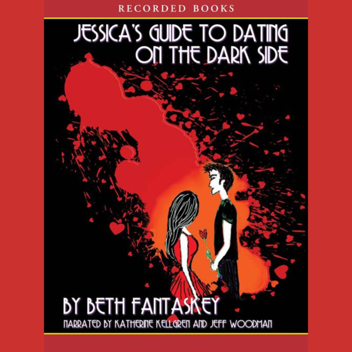 Jessica s guide to dating on the dark side