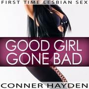 Good Girl Gone Bad - Audiobook