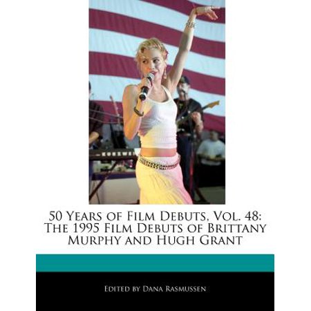 50 Years of Film Debuts, Vol. 48: The 1995 Film Debuts of Brittany Murphy and Hugh Grant by