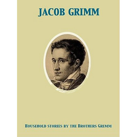 Household Stories by the Brothers Grimm - eBook (Grimm Brothers Stories)