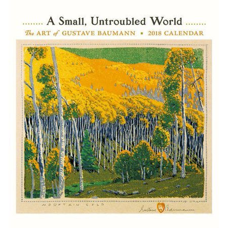 a small untroubled world 2018 calendar