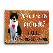 Artehouse LLC Don't Like My Attitude? by Kate Ward Thacker Graphic Art Plaque