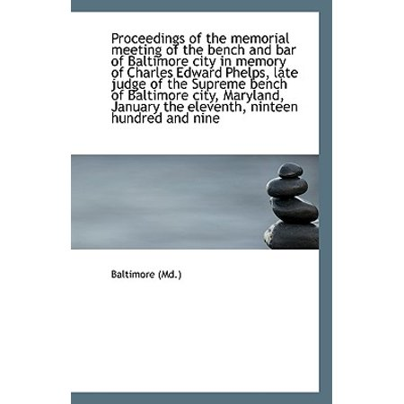 Proceedings of the Memorial Meeting of the Bench and Bar of Baltimore City in Memory of Charles Edwa](Halloween Baltimore Bars)