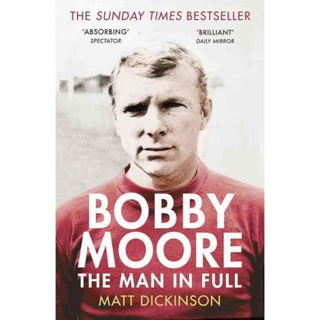 Bobby Moore: The Man in Full by