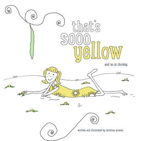 That's Sooo Yellow: And So Is Chrissy (Hardcover) - Chrisspy Halloween