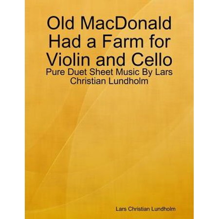 Old MacDonald Had a Farm for Violin and Cello - Pure Duet Sheet Music By Lars Christian Lundholm - (Correct Size Violin For 9 Year Old)