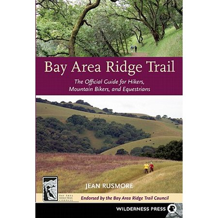 Bay Area Ridge Trail : The Official Guide for Hikers, Mountain Bikers and (Best Trails In Bay Area)