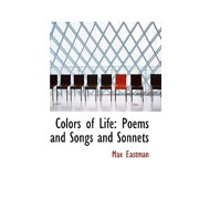 Colors of Life : Poems and Songs and Sonnets
