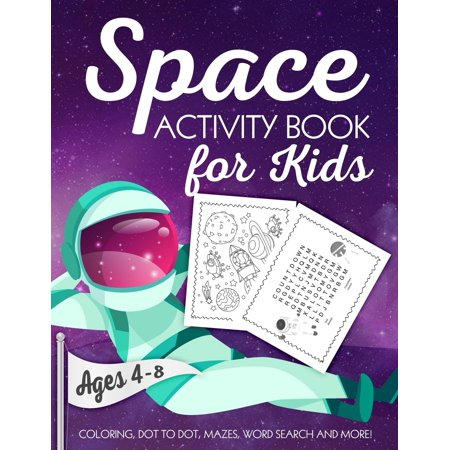 Space Activity Book for Kids Ages 4-8: A Fun Kid Workbook Game for Learning, Solar System Coloring, Dot to Dot, Mazes, Word Search and More! (Paperback)](Space Activities For Kids)