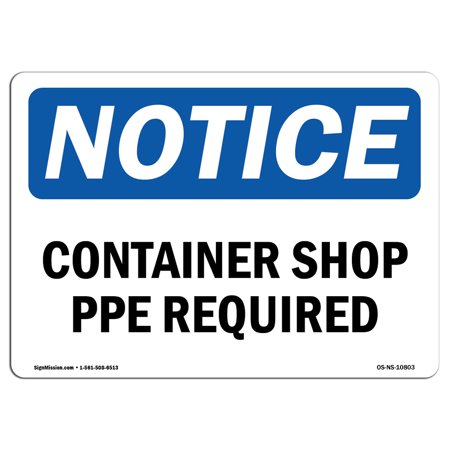 - OSHA Notice Sign - Container Shop PPE Required | Choose from: Aluminum, Rigid Plastic or Vinyl Label Decal | Protect Your Business, Construction Site, Warehouse & Shop Area | Made in the USA