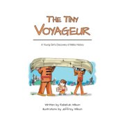 The Tiny Voyageur : A Young Girl's Discovery of Mtis History