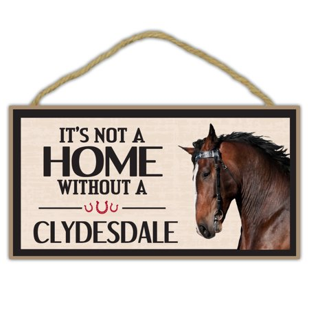 Wooden Decorative Horse Sign - It's Not A Home Without A Clydesdale - Home Decor, Gifts, Decoration, Horse Lovers (Horse Lovers Outlet)