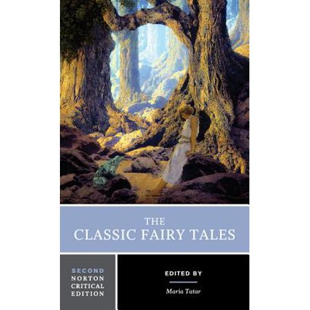 Norton Critical Editions: The Classic Fairy Tales (Paperback) (Dirty Fairy Tale)