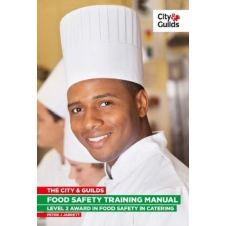 The City & Guilds Food Safety Training Manual (Vocational) -