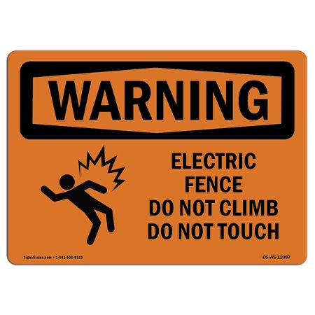 OSHA WARNING Sign - Electric Fence Do Not Climb With Symbol | Choose from: Aluminum, Rigid Plastic or Vinyl Label Decal | Protect Your Business, Work Site, Warehouse & Shop Area |  Made in the USA
