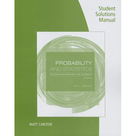 Student Solutions Manual for Devore's Probability and Statistics for Engineering and the Sciences,