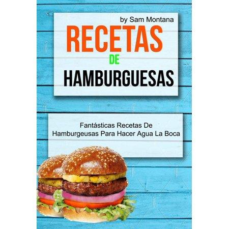 Recetas de hamburguesas: Fantásticas recetas de hamburgeusas para hacer agua la boca - eBook (Filtros De Agua Para La Cocina)
