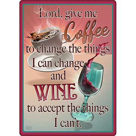 Lord, Give Me Coffee To Accept and Wine To Change Metal Sign Indoor Outdoor Coffee Outdoor Led Sign
