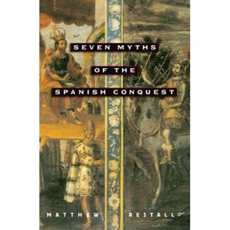 Seven Myths of the Spanish Conquest - eBook