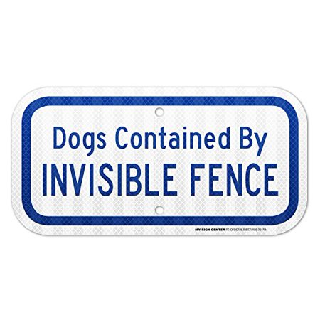 Dogs Contained By Invisible Fence Sign - Electric Fence Safety Dog Signs - 12