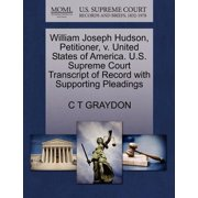 William Joseph Hudson, Petitioner, V. United States of America. U.S. Supreme Court Transcript of Record with Supporting Pleadings