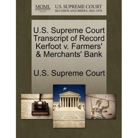 U S  Supreme Court Transcript Of Record Kerfoot V  Farmers   Merchants Bank