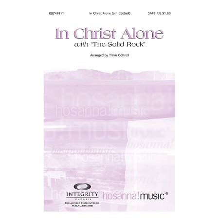 Integrity Music In Christ Alone (with The Solid Rock) Split/Stereo Trax by Travis Cottrell Arranged by Travis