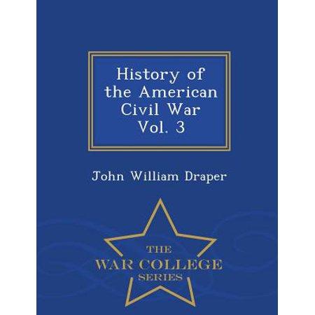 History of the American Civil War Vol. 3 - War College