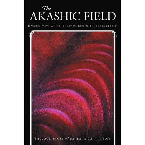 The Akashic Field: It Makes Every Place in the Universe Part of the Neighborhood